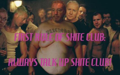 1st rule of Shite Club