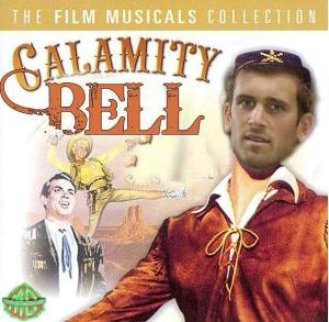Calamity Bell  the Musical